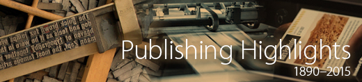 Publishing Highlights 1890-2015